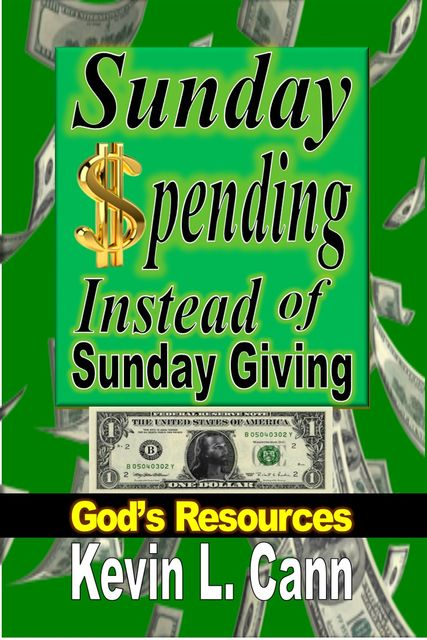 Sunday Spending Instead of Sunday Giving, Kevin Cann