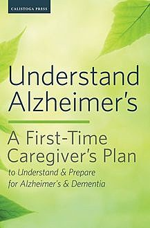 Understand Alzheimer's, Calistoga Press