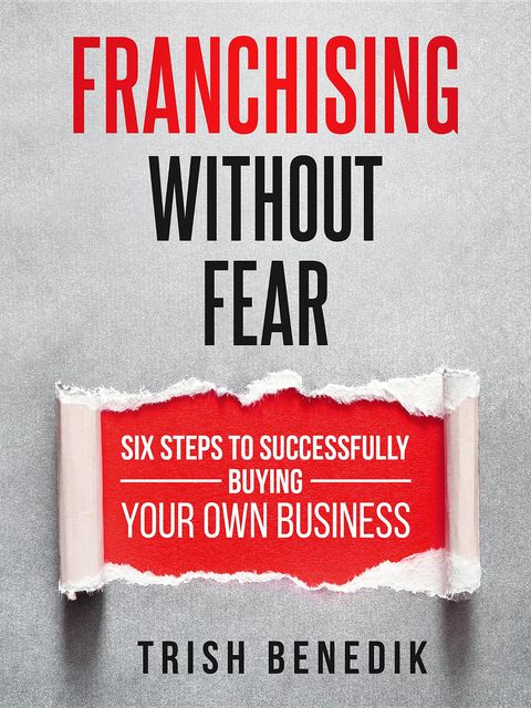Franchising Without Fear, Trish Benedik