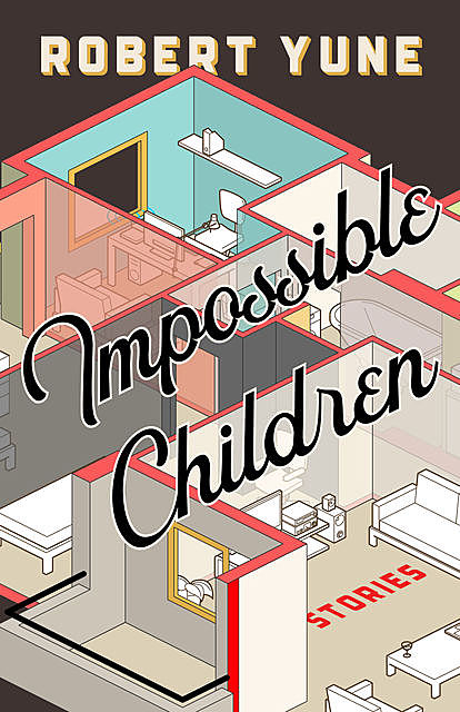 Impossible Children, Robert Yune