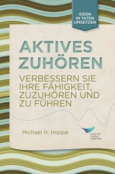 Active Listening: Improve Your Ability to Listen and Lead (German), Michael H. Hoppe