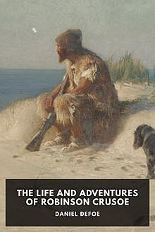 The life and adventures of Robinson Crusoe, Daniel Defoe