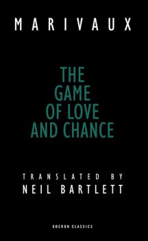 The Game of Love and Chance, Neil Bartlett, Pierre Marivaux