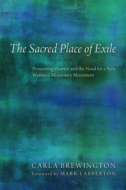 The Sacred Place of Exile, Carla Brewington