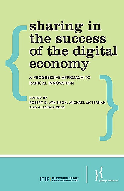 Sharing in the Success of the Digital Economy, Alastair Reed, Edited by Robert D. Atkinson, Michael McTernan