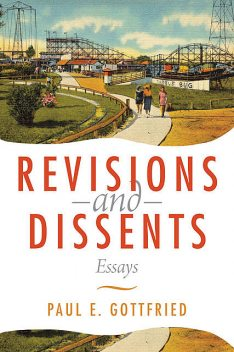 Revisions and Dissents, Paul Gottfried