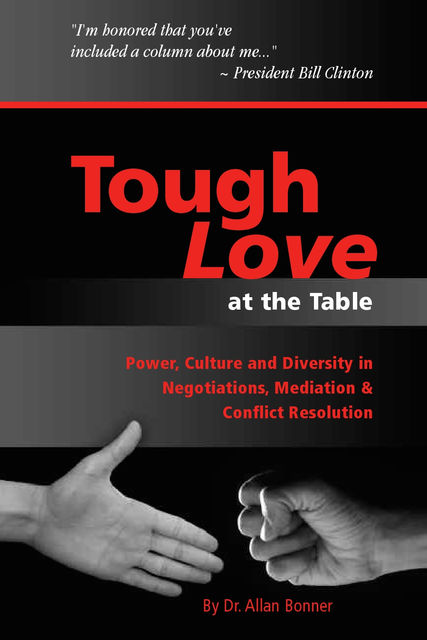 Tough Love – Power, Culture and Diversity In Negotiations, Mediation & Conflict Resolution, Allan Bonner