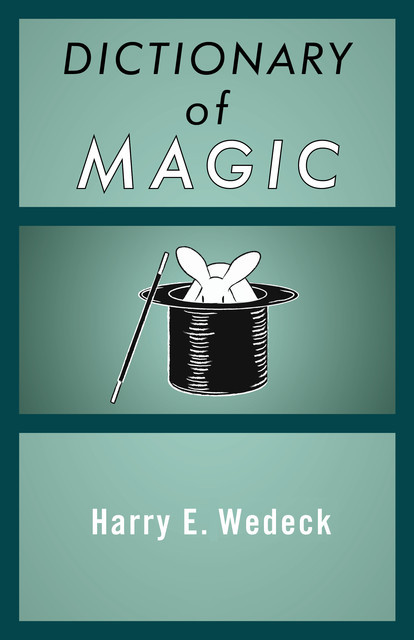 Dictionary of Magic, Harry E Wedeck