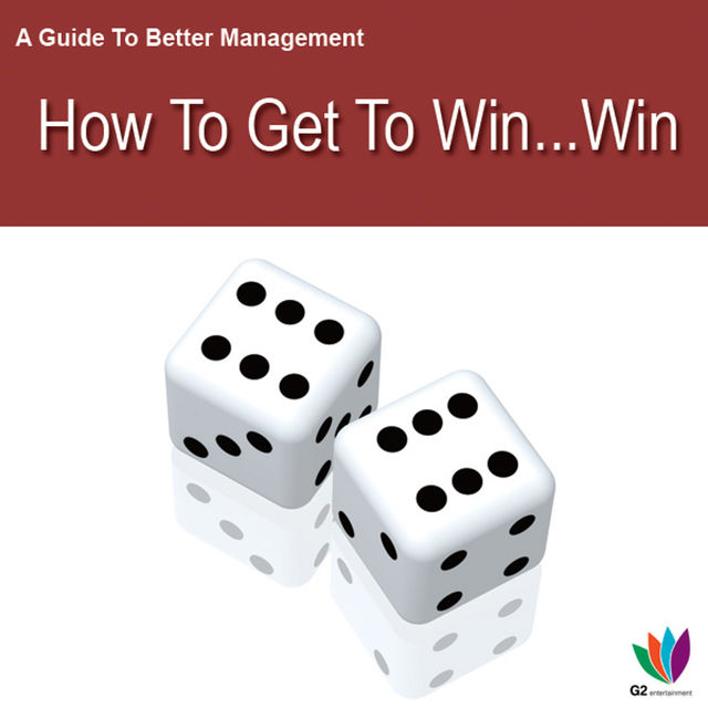A Guide to Better Management How to get Win Win, Jon Allen