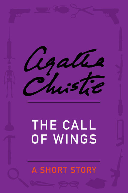The Call of Wings, Agatha Christie