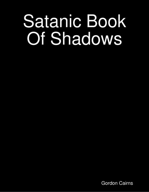 Satanic Book of Shadows, Gordon Cairns