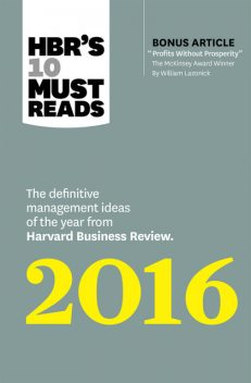 HBR's 10 Must Reads 2016, Harvard Business Review, Marcus Buckingham, Donald Sull, Herminia Ibarra, Richard D'Aveni