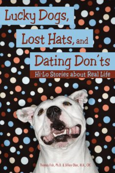 Lucky Dogs, Lost Hats, and Dating Don'ts, Ph.D., M.A., CRC, Jillian Ober, Thomas Fish