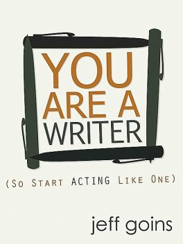 You Are a Writer, Jeff Goins, Sarah Mae