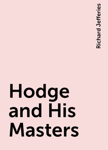 Hodge and His Masters, Richard Jefferies