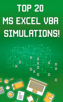 Top 20 MS Excel VBA Simulations, VBA to Model Risk, Investments, Growth, Gambling, and Monte Carlo Analysis, Andrei Besedin