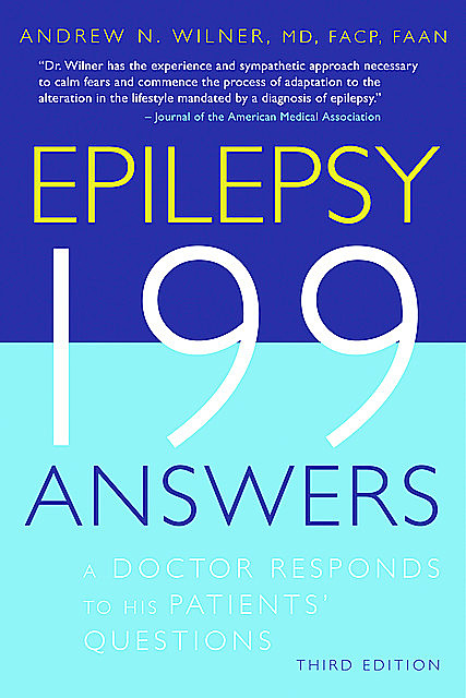 Epilepsy, 199 Answers, FACP, FAAN, Andrew N. Wilner