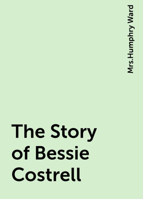 The Story of Bessie Costrell,