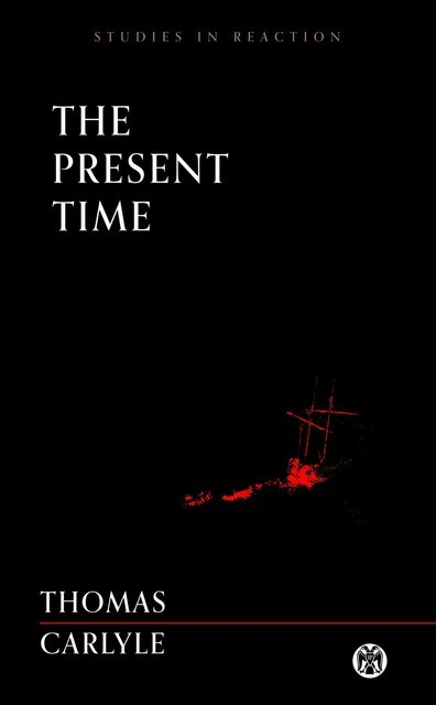 The Present Time, Thomas Carlyle