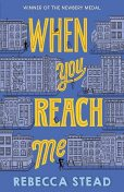 When You Reach Me, Rebecca Stead