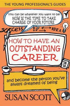 How To Have An Outstanding Career, Susan Scott