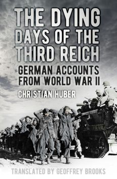 The Dying Days of the Third Reich, Christian Huber