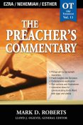 The Preacher's Commentary - Vol. 11: Ezra / Nehemiah / Esther, Mark Roberts