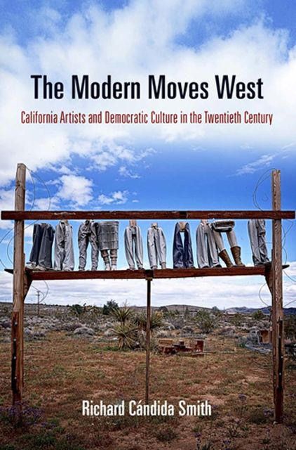 The Modern Moves West, Richard Candida Smith