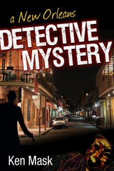 A New Orleans Detective Mystery, Ken Mask