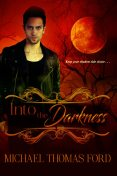 Into the Darkness, Michael Thomas Ford