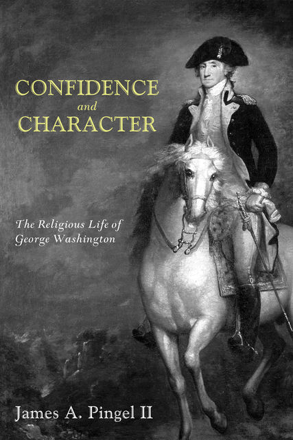 Confidence and Character, James A. Pingel