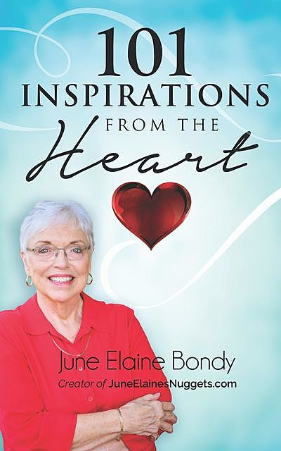 101 Inspirations from the Heart, June Elaine Bondy