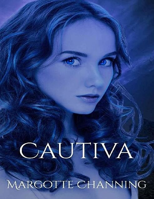 CAUTIVA (Spanish Edition), MARGOTTE CHANNING