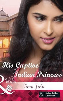 His Captive Indian Princess, Tanu Jain