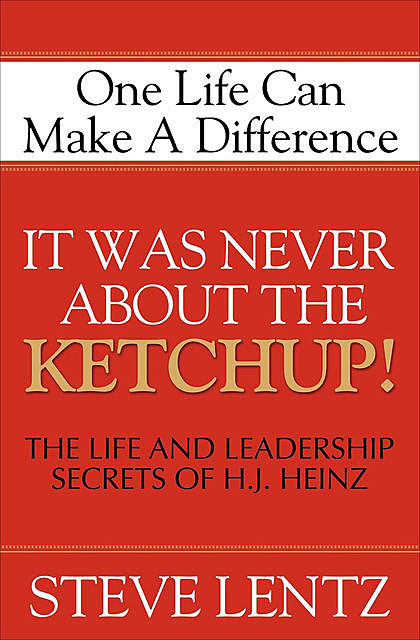 It Was Never About the Ketchup, Steve Lentz
