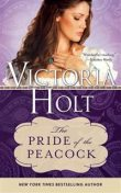 The Pride of the Peacock, Victoria Holt
