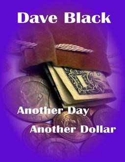 Another Day Another Dollar, Dave Black