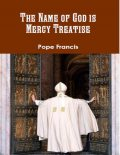 The Name of God Is Mercy Treatise, Pope Francis