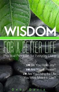 Wisdom for a Better life, Debi Davis