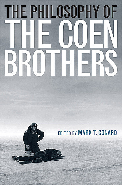 The Philosophy of the Coen Brothers, Mark Conard