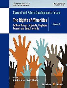 The Rights of Minorities: Cultural Groups, Migrants, Displaced Persons and Sexual Identity, J. Alberto del Real Alcalà
