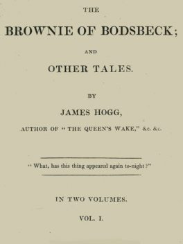 The Brownie of Bodsbeck, and Other Tales (Vol. 1 of 2), James Hogg
