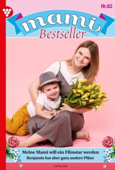 Mami Bestseller 82 – Familienroman, Carina Lind