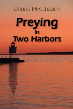 Preying in Two Harbors, Dennis Herschbach