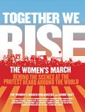 Together We Rise, Conde Nast, The Women's March