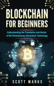 Blockchain for Beginners, Scott Marks