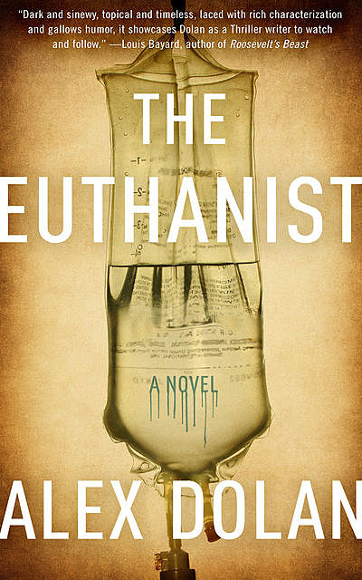 The Euthanist, Alex Dolan
