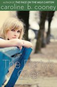 The Party's Over, Caroline B. Cooney