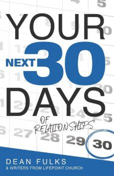Your Next Thirty Days of Relationships, Kary Oberbrunner, Dean Fulks