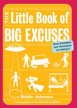 The Little Book of Big Excuses, Addie Johnson